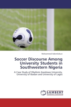 Soccer Discourse Among University Students in Southwestern Nigeria - Ademilokun, Mohammed