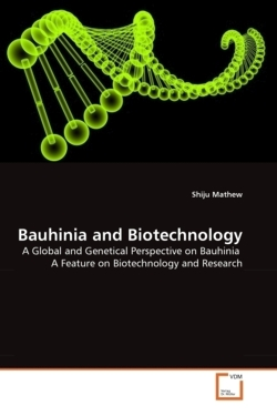 Bauhinia and Biotechnology: A Global and Genetical  Perspective on Bauhinia  A Feature on Biotechnology and Research