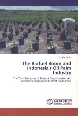 The Biofuel Boom and Indonesia's Oil Palm Industry