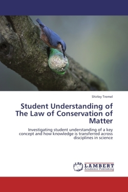 Student Understanding of The Law of Conservation of Matter - Tremel, Shirley