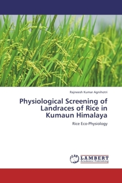 Physiological Screening of Landraces of Rice in Kumaun Himalaya: Rice Eco-Physiology