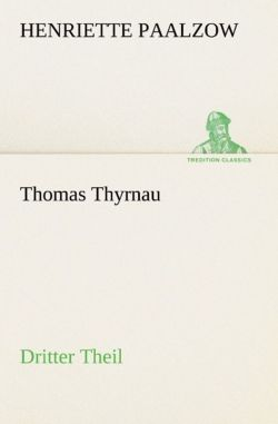 Thomas Thyrnau - Dritter Theil (TREDITION CLASSICS)