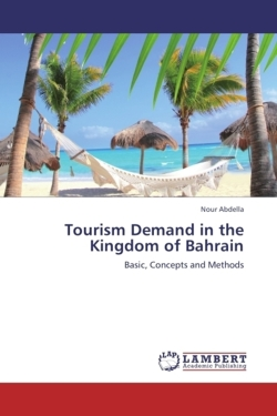 Tourism Demand in the Kingdom of Bahrain - Abdella, Nour