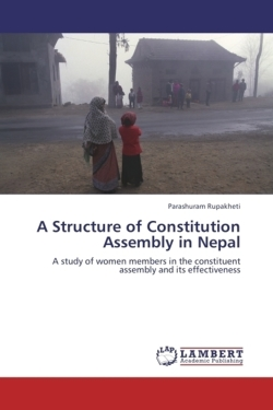 A Structure of Constitution Assembly in Nepal - Rupakheti, Parashuram