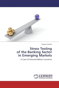 Stress Testing of the Banking Sector in Emerging Markets - Vukelic, Tatjana