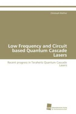Low Frequency and Circuit based Quantum Cascade Lasers - Walther, Christoph