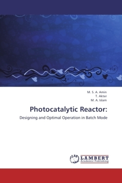 Photocatalytic Reactor: - Amin, M. S. A. / Akter, T. / Islam, M. A.