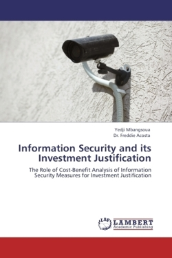 Information Security and its Investment Justification - Mbangsoua, Yedji / Acosta, Dr. Freddie