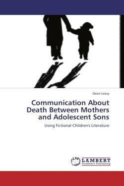 Communication About Death Between Mothers and Adolescent Sons - Leavy, Deon