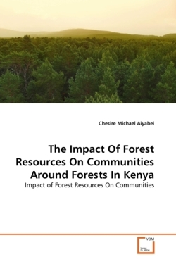 The Impact Of Forest Resources On Communities Around Forests In Kenya - Michael Aiyabei, Chesire