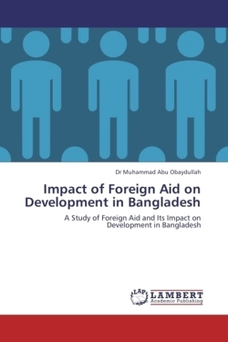 Impact of Foreign Aid on Development in Bangladesh - Obaydullah, Dr Muhammad Abu
