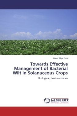 Towards Effective Management of Bacterial Wilt in Solanaceous Crops - Feto, Naser Aliye