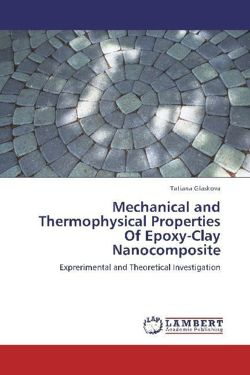 Mechanical and Thermophysical Properties Of Epoxy-Clay Nanocomposite: Exprerimental and Theoretical Investigation