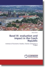 Basel III: evaluation and impact in the Czech Republic: Institute of Economic Studies, Charles University in Prague