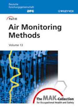 The MAK-collection for Occupational Health and Safety: Air Monitoring Methods: Part III: Air Monitoring Methods, Volume 13 (The MAK-Collection for ... Part III: Air       Monitoring Methods (DFG))
