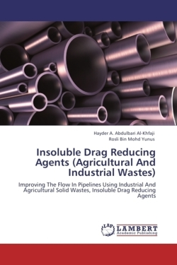 Insoluble Drag Reducing Agents (Agricultural And Industrial Wastes)