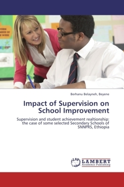 Impact of Supervision on School Improvement - Beyene, Berhanu Belayneh