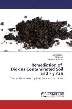 Remediation of   Dioxins Contaminated Soil and Fly Ash: Thermal Remediation by Zone Combustion Process
