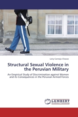 Structural Sexual Violence in the Peruvian Military - Cornejo Chavez, Leiry