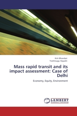 Mass rapid transit and its impact assessment: Case of Delhi