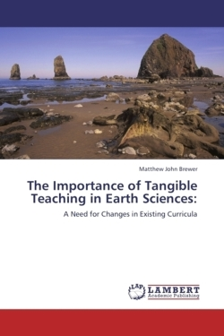 The Importance of Tangible Teaching in Earth Sciences:: A Need for Changes in Existing Curricula