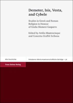 Demeter, Isis, Vesta, and Cybele: Studies in Greek and Roman Religion in Honour of Giulia Sfameni Gasparro