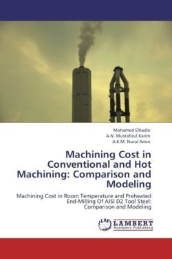 Machining Cost in Conventional and Hot Machining: Comparison and Modeling - Elhadie, Mohamed / Mustafizul Karim, A. N. / Nurul Amin, A. K. M.