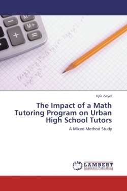 The Impact of a Math Tutoring Program on Urban High School Tutors - Zwyer, Kyle