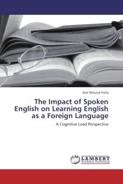 The Impact of Spoken English on Learning English as a Foreign Language - Moussa-Inaty, Jase