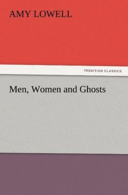 Men, Women and Ghosts - Lowell, Amy