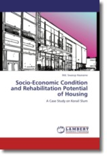 Socio-Economic Condition and Rehabilitation Potential of Housing - Hasnaine, Md. Swarup
