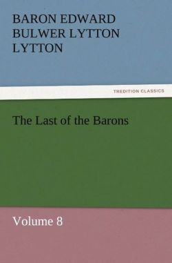 The Last of the Barons - Lytton, Baron Edward Bulwer Lytton