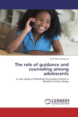 The role of guidance and counseling among adolescents - Njeri Kamunyu, Ruth