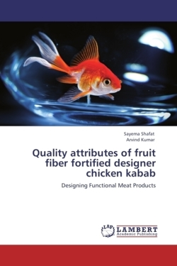 Quality attributes of  fruit fiber  fortified designer chicken kabab