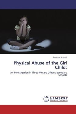 Physical Abuse of the Girl Child: - Bondai, Beatrice