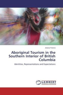 Aboriginal Tourism in the Southern Interior of British Columbia - Francis, Jessica