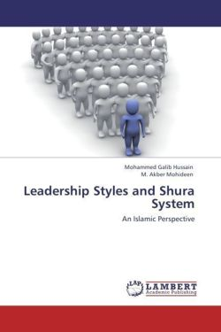 Leadership Styles and Shura System - Hussain, Mohammed Galib / Mohideen, M. Akber