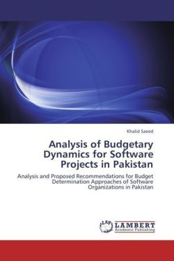 Analysis of Budgetary Dynamics for Software Projects in Pakistan - Saeed, Khalid
