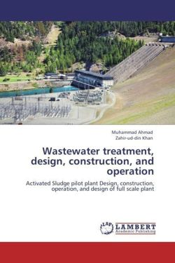 Wastewater treatment, design, construction, and operation - Ahmad, Muhammad / Khan, Zahir-ud-din
