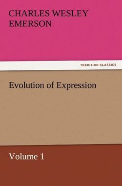 Evolution of Expression - Volume 1 - Emerson, Charles Wesley