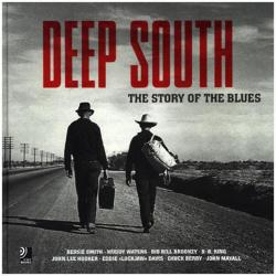 Deep South: The Story of the Blues