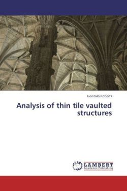 Analysis of thin tile vaulted structures - Roberts, Gonzalo
