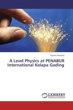 A Level Physics at PENABUR International Kelapa Gading - Sarwono, Yanoar
