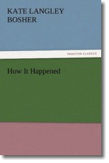 How It Happened - Bosher, Kate Langley