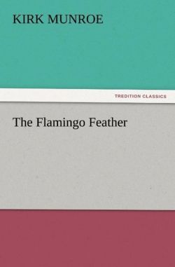 The Flamingo Feather - Munroe, Kirk