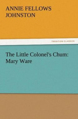 The Little Colonel's Chum: Mary Ware