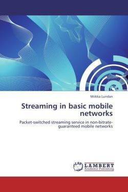 Streaming in basic mobile networks - Lundan, Miikka