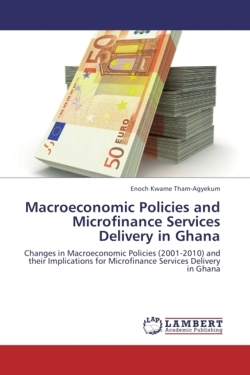 Macroeconomic Policies and Microfinance Services Delivery in Ghana - Tham-Agyekum, Enoch Kwame