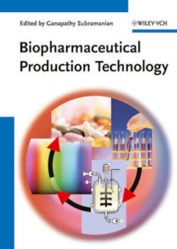 Biopharmaceutical Production Technology. 2 volumes
