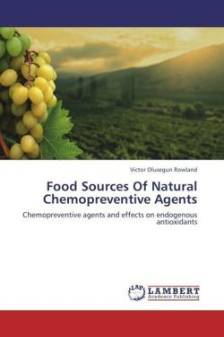 Food Sources Of Natural Chemopreventive Agents - Rowland, Victor Olusegun